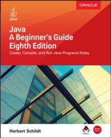 Java: A Beginner's Guide, Eighth Edition, Paperback / softback Book