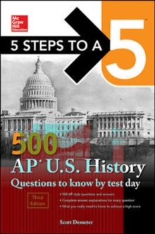 5 Steps to a 5: 500 AP US History Questions to Know by Test Day, Third Edition, Paperback / softback Book