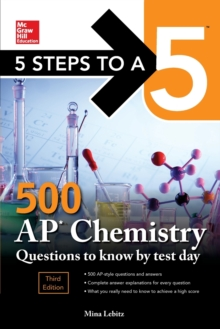 5 Steps to a 5: 500 AP Chemistry Questions to Know by Test Day, Third Edition, Paperback / softback Book