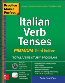 Practice Makes Perfect: Italian Verb Tenses, Premium Third Edition, Paperback / softback Book