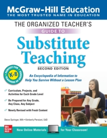 The Organized Teacher's Guide to Substitute Teaching, Grades K-8, Second Edition, Paperback / softback Book