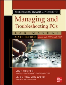 Mike Meyers' CompTIA A+ Guide to Managing and Troubleshooting PCs Lab Manual, Sixth Edition (Exams 220-1001 & 220-1002), Paperback / softback Book