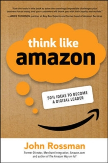 Think Like Amazon: 50 1/2 Ideas to Become a Digital Leader, Hardback Book