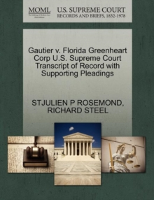 Gautier V. Florida Greenheart Corp U.S. Supreme Court Transcript of Record with Supporting Pleadings, Paperback / softback Book