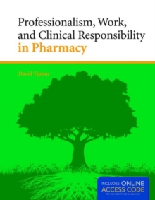 Professionalism, Work, And Clinical Responsibility In Pharmacy, Paperback / softback Book