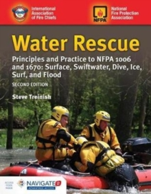 Water Rescue: Principles And Practice To NFPA 1006 And 1670: Surface, Swiftwater, Dive, Ice, Surf, And Flood, Hardback Book