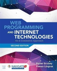 Web Programming And Internet Technologies: An E-Commerce Approach, Hardback Book
