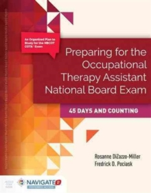 Preparing For The Occupational Therapy Assistant National Board Exam: 45 Days And Counting, Hardback Book