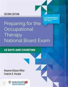 Preparing For The Occupational Therapy National Board Exam: 45 Days And Counting, Hardback Book