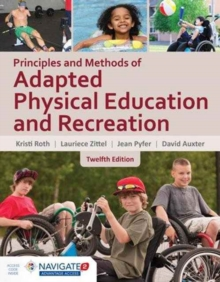 Principles And Methods Of Adapted Physical Education  &  Recreation, Hardback Book