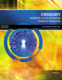 Cybersecurity : Engineering a Secure Information Technology Organization, Paperback / softback Book