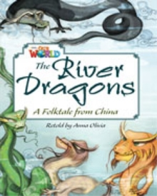 Our World Readers: The River Dragons : British English, Pamphlet Book