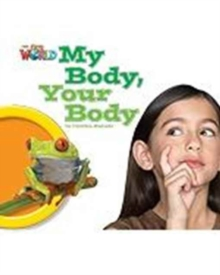 Our World Readers: My Body, Your Body Big Book, Pamphlet Book