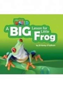 Our World Readers: A Big Lesson for Little Frog Big Book, Pamphlet Book