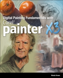 Digital Painting Fundamentals with Corel Painter X3, Paperback / softback Book