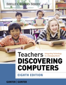 Teachers Discovering Computers : Integrating Technology in a Changing World, Paperback / softback Book