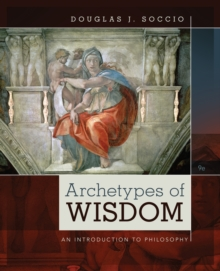 Archetypes of Wisdom : An Introduction to Philosophy, Paperback / softback Book