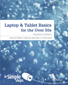 Laptop & Tablet Basics for the Over 50s Windows 8 edition In Simple Steps, Paperback / softback Book