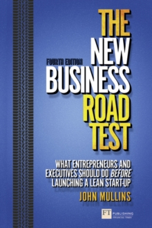 The New Business Road Test : What Entrepreneurs and Executives Should Do Before Launching a Lean Start-up, Paperback Book