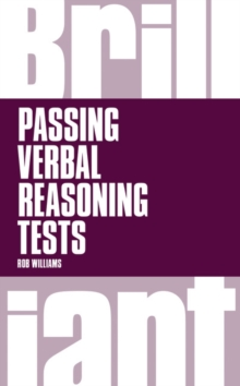 Brilliant Passing Verbal Reasoning Tests : Everything You Need to Know to Practice and Pass Verbal Reasoning Tests, Paperback Book