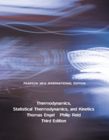 Thermodynamics, Statistical Thermodynamics, & Kinetics: Pearson New International Edition, Paperback / softback Book