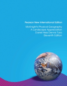 McKnight's Physical Geography: Pearson New International Edition : A Landscape Appreciation, Paperback / softback Book