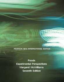 Foods: Pearson New International Edition : Experimental Perspectives, Paperback / softback Book