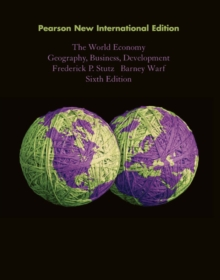 World Economy, The: Pearson New International Edition : Geography, Business, Development, Paperback Book
