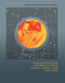 Instructional Technology and Media for Learning: Pearson New International Edition, Paperback / softback Book