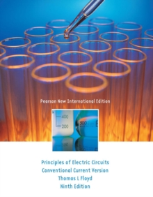 Principles of Electric Circuits: Pearson New International Edition : Conventional Current Version, Paperback / softback Book