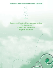 Process Control Instrumentation Technology: Pearson New International Edition, Paperback / softback Book