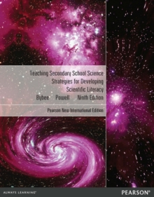 Teaching Secondary School Science: Pearson New International Edition : Strategies for Developing Scientific Literacy, Paperback / softback Book