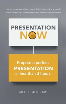 Presentation Now : Prepare a first rate presentation when you're short of time, PDF eBook