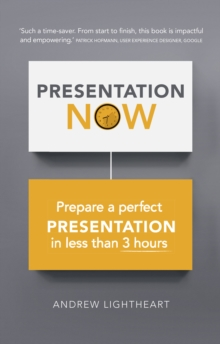 Presentation Now : Prepare a first rate presentation when you're short of time, EPUB eBook