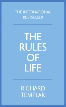 The Rules of Life : A Personal Code for Living a Better, Happier, More Successful Kind of Life, Paperback Book