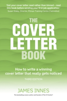 The Cover Letter Book : How to Write a Winning Cover Letter That Really Gets Noticed, Paperback Book