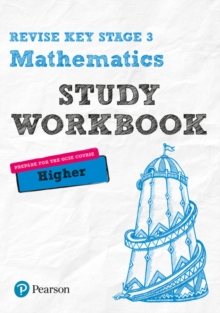 Revise Key Stage 3 Mathematics Higher Study Workbook : preparing for the GCSE Higher course, Paperback / softback Book
