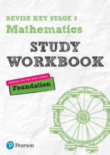 Revise Key Stage 3 Mathematics Foundation Study Workbook : preparing for the GCSE Foundation course, Paperback / softback Book