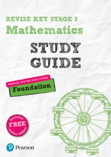 Revise Key Stage 3 Mathematics Study Guide - Preparing for the GCSE Foundation course : with FREE online edition, Mixed media product Book