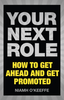Your Next Role : How to get ahead and get promoted, PDF eBook
