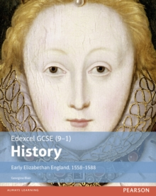 Edexcel GCSE (9-1) History Early Elizabethan England, 1558-1588 Student Book, Paperback Book