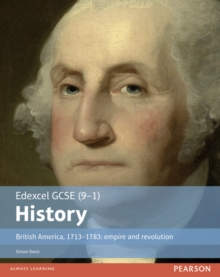 Edexcel GCSE (9-1) History British America, 1713-1783: empire and revolution Student Book, Paperback / softback Book