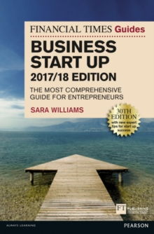 The Financial Times Guide to Business Start Up 2017/18 : The Most Comprehensive Guide for Entrepreneurs, Paperback / softback Book
