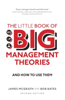 The Little Book of Big Management Theories : ... and how to use them, PDF eBook