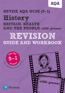 Revise AQA GCSE (9-1) History Britain: Health and the people, c1000 to the present day Revision Guide and Workbook : includes free online edition, Mixed media product Book