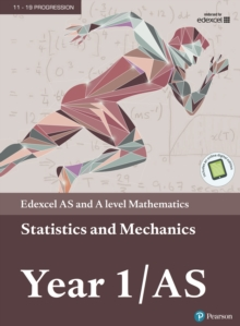 Edexcel AS and A level Mathematics Statistics & Mechanics Year 1/AS Textbook, PDF eBook