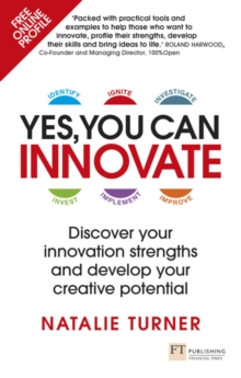 Yes, You Can Innovate : Discover your innovation strengths and develop your creative potential, Paperback Book