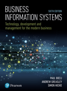 Business Information Systems : Technology, Development and Management for the Modern Business, Paperback / softback Book