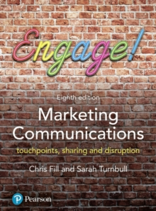 Marketing Communications : touchpoints, sharing and disruption, Paperback / softback Book