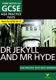 The Strange Case of Dr Jekyll and Mr Hyde AQA Practice Tests: York Notes for GCSE (9-1), Paperback Book